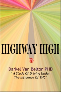 "Highway High Darkel Van Belton PHD "" A Study Of Driving Under Of THC"
