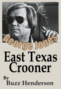 George Jones, East Texas Crooner by Buzz Henderson